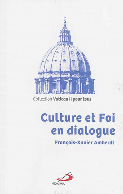 CULTURE ET FOI EN DIALOGUE